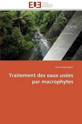 Traitement Des Eaux Us�es Par Macrophytes - Omn.Univ.Europ. (Paperback)