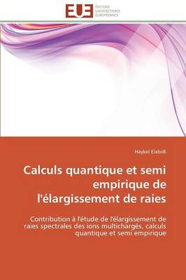 Calculs Quantique Et Semi Empirique de l' largissement de Raies - Omn.Univ.Europ. (Paperback)