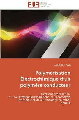 Polym�risation �lectrochimique D Un Polym�re Conducteur - Omn.Univ.Europ. (Paperback)