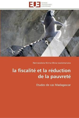 La Fiscalit� Et La R�duction de la Pauvret� - Omn.Univ.Europ. (Paperback)