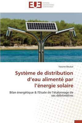 Syst�me de Distribution D Eau Aliment� Par L �nergie Solaire - Omn.Univ.Europ. (Paperback)