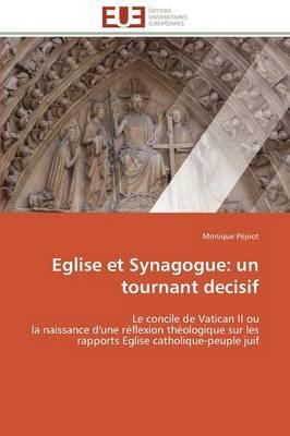 Eglise Et Synagogue: Un Tournant Decisif - Omn.Univ.Europ. (Paperback)