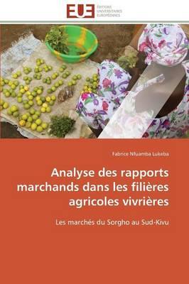 Analyse Des Rapports Marchands Dans Les Fili�res Agricoles Vivri�res - Omn.Univ.Europ. (Paperback)