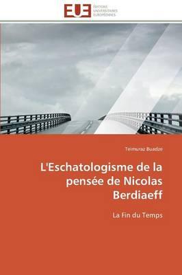 L'Eschatologisme de la Pens�e de Nicolas Berdiaeff - Omn.Univ.Europ. (Paperback)