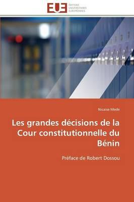 Les Grandes Decisions de La Cour Constitutionnelle Du Benin - Omn.Univ.Europ. (Paperback)