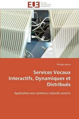 Services Vocaux Interactifs, Dynamiques Et Distribu s - Omn.Univ.Europ. (Paperback)