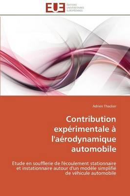 Contribution Experimentale A L'Aerodynamique Automobile - Omn.Univ.Europ. (Paperback)