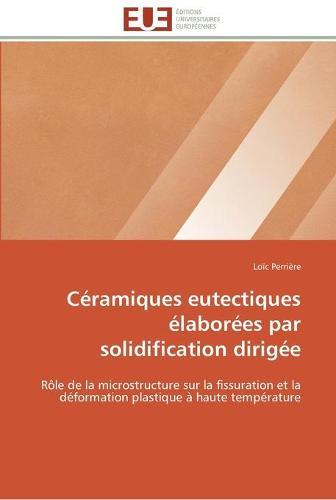 C�ramiques Eutectiques �labor�es Par Solidification Dirig�e - Omn.Univ.Europ. (Paperback)