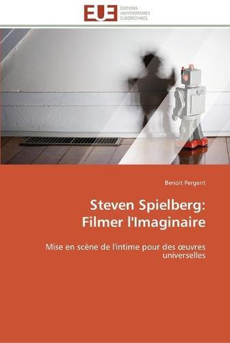 Steven Spielberg: Filmer l'Imaginaire - Omn.Univ.Europ. (Paperback)