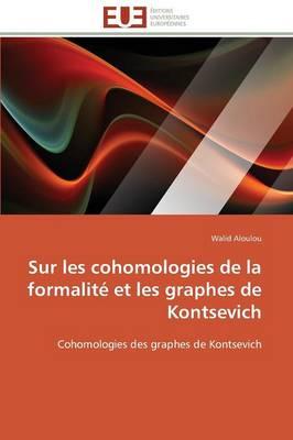 Sur Les Cohomologies de la Formalit� Et Les Graphes de Kontsevich - Omn.Univ.Europ. (Paperback)