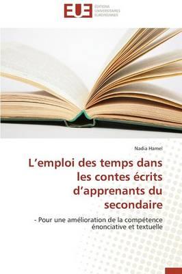 L Emploi Des Temps Dans Les Contes �crits D Apprenants Du Secondaire - Omn.Univ.Europ. (Paperback)