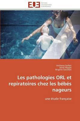 Les Pathologies Orl Et Repiratoires Chez Les B�b�s Nageurs - Omn.Univ.Europ. (Paperback)