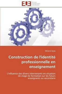 Construction de L'Identite Professionnelle En Enseignement - Omn.Univ.Europ. (Paperback)