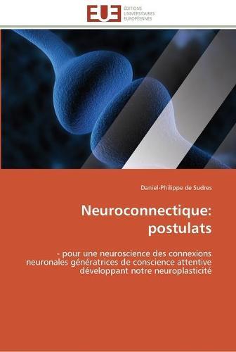 Neuroconnectique: Postulats - Omn.Univ.Europ. (Paperback)