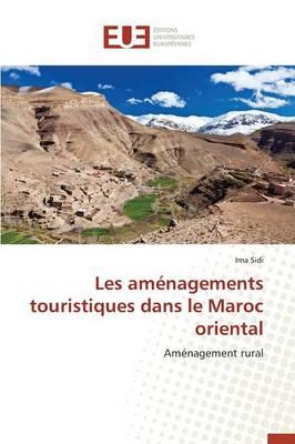 Les Am nagements Touristiques Dans Le Maroc Oriental - Omn.Univ.Europ. (Paperback)
