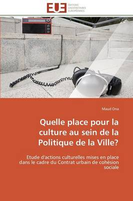 Quelle Place Pour La Culture Au Sein de la Politique de la Ville? - Omn.Univ.Europ. (Paperback)