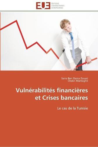 Vuln�rabilit�s Financi�res Et Crises Bancaires - Omn.Univ.Europ. (Paperback)