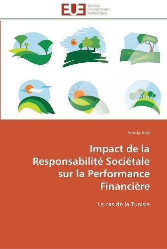 Impact de la Responsabilit� Soci�tale Sur La Performance Financi�re - Omn.Univ.Europ. (Paperback)