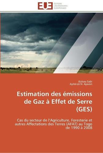 Estimation Des �missions de Gaz � Effet de Serre (Ges) - Omn.Univ.Europ. (Paperback)