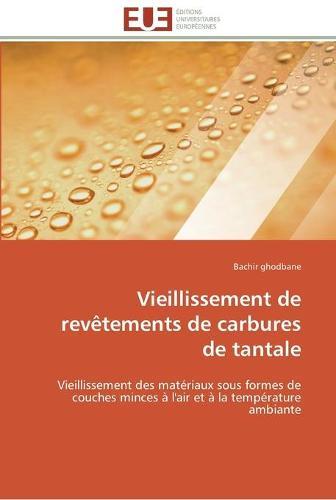 Vieillissement de Revaatements de Carbures de Tantale - Omn.Univ.Europ. (Paperback)