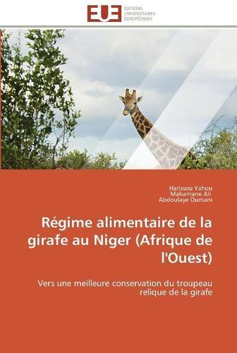 Regime Alimentaire de La Girafe Au Niger (Afrique de L'Ouest) - Omn.Univ.Europ. (Paperback)