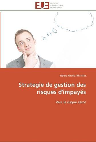 Strategie de Gestion Des Risques d'Impay s - Omn.Univ.Europ. (Paperback)