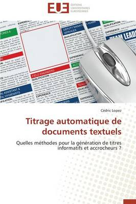 Titrage Automatique de Documents Textuels - Omn.Univ.Europ. (Paperback)