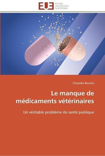 Le Manque de M�dicaments V�t�rinaires - Omn.Univ.Europ. (Paperback)
