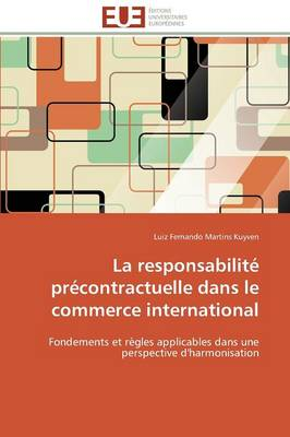 La Responsabilit� Pr�contractuelle Dans Le Commerce International - Omn.Univ.Europ. (Paperback)