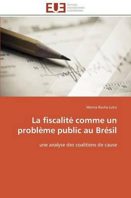La Fiscalit Comme Un Probl me Public Au Br sil - Omn.Univ.Europ. (Paperback)