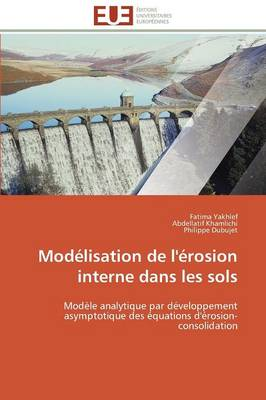 Mod lisation de l' rosion Interne Dans Les Sols - Omn.Univ.Europ. (Paperback)