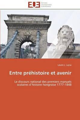 Entre Pr histoire Et Avenir - Omn.Univ.Europ. (Paperback)
