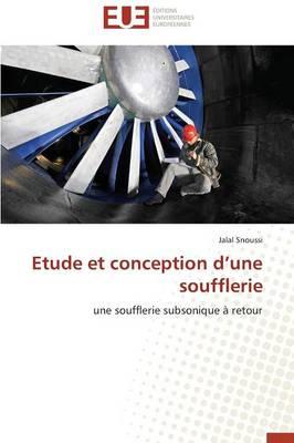 Etude Et Conception d'Une Soufflerie - Omn.Univ.Europ. (Paperback)