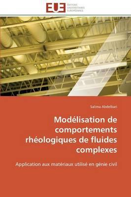 Mod�lisation de Comportements Rh�ologiques de Fluides Complexes - Omn.Univ.Europ. (Paperback)