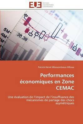 Performances �conomiques En Zone Cemac - Omn.Univ.Europ. (Paperback)