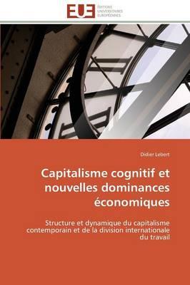 Capitalisme Cognitif Et Nouvelles Dominances �conomiques - Omn.Univ.Europ. (Paperback)