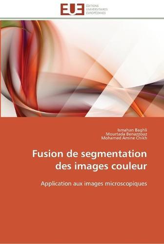 Fusion de Segmentation Des Images Couleur - Omn.Univ.Europ. (Paperback)