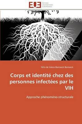 Corps Et Identit� Chez Des Personnes Infect�es Par Le Vih - Omn.Univ.Europ. (Paperback)