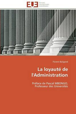 La Loyaut� de l'Administration - Omn.Univ.Europ. (Paperback)