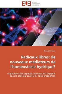 Radicaux Libres: de Nouveaux M�diateurs de l'Hom�ostasie Hydrique? - Omn.Univ.Europ. (Paperback)