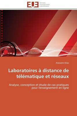 Laboratoires � Distance de T�l�matique Et R�seaux - Omn.Univ.Europ. (Paperback)