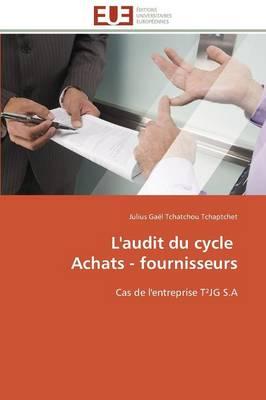 L'Audit Du Cycle Achats - Fournisseurs - Omn.Univ.Europ. (Paperback)