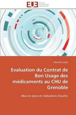 Evaluation Du Contrat de Bon Usage Des M�dicaments Au Chu de Grenoble - Omn.Univ.Europ. (Paperback)