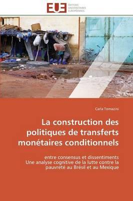 La Construction Des Politiques de Transferts Mon�taires Conditionnels - Omn.Univ.Europ. (Paperback)