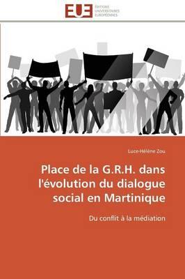 Place de la G.R.H. Dans l'�volution Du Dialogue Social En Martinique - Omn.Univ.Europ. (Paperback)