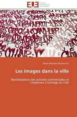 Les Images Dans La Ville - Omn.Univ.Europ. (Paperback)