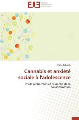 Cannabis Et Anxi�t� Sociale � l'Adolescence - Omn.Univ.Europ. (Paperback)