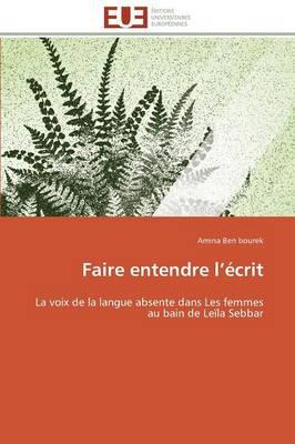 Faire Entendre L �crit - Omn.Univ.Europ. (Paperback)