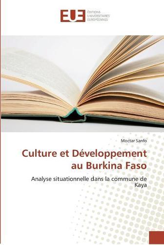Culture Et D veloppement Au Burkina Faso - Omn.Univ.Europ. (Paperback)