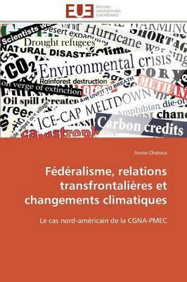 F�d�ralisme, Relations Transfrontali�res Et Changements Climatiques - Omn.Univ.Europ. (Paperback)